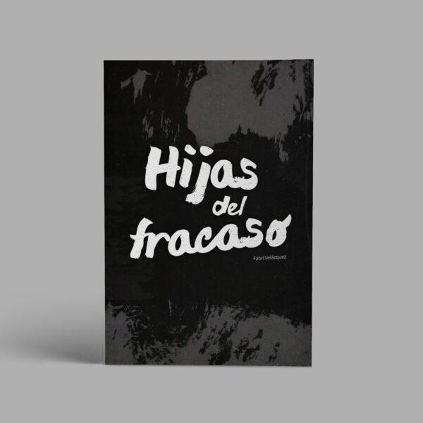 Hijas del fracaso - Libro - Fabri Veláquez