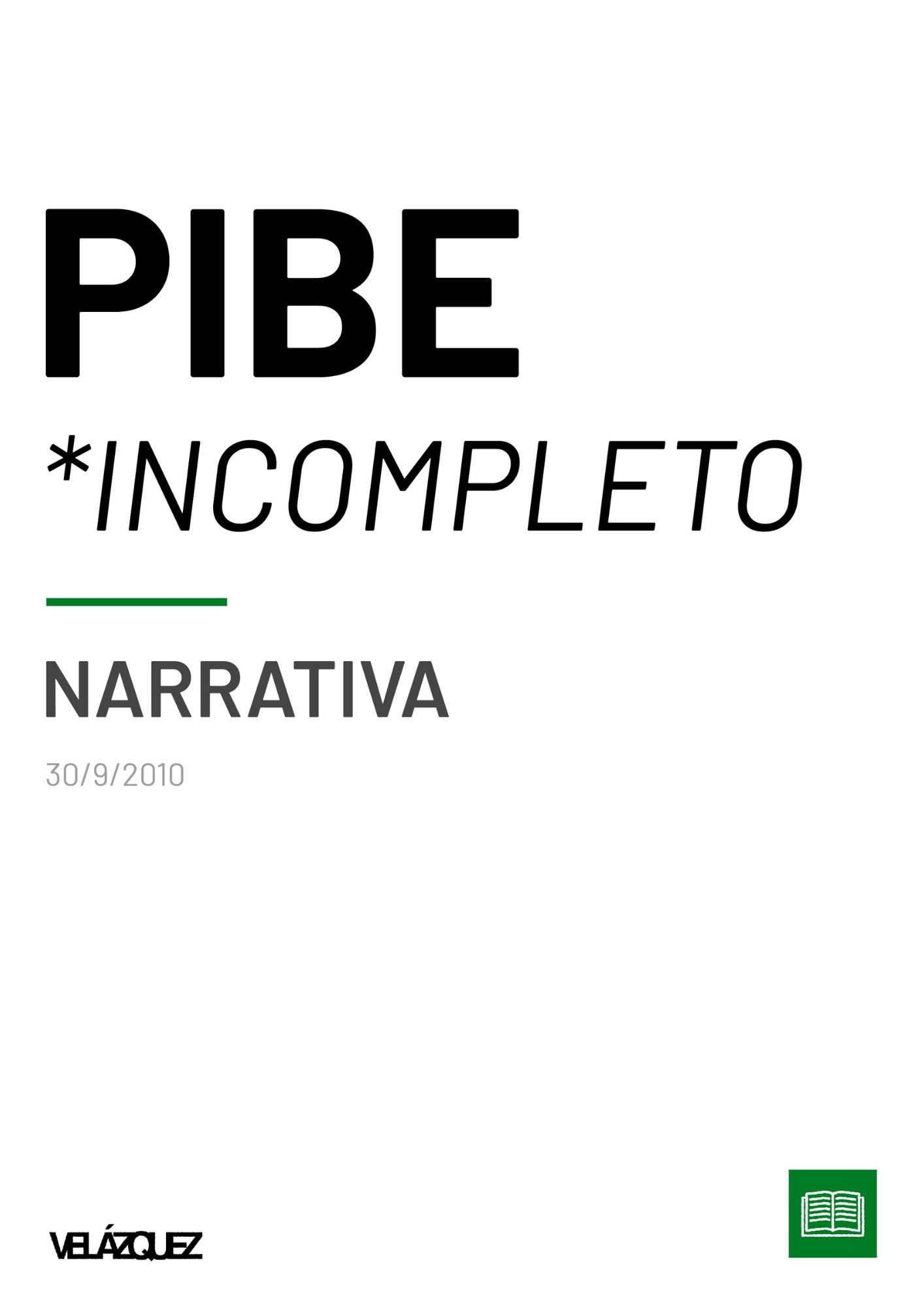 Pibe [Incompleto] - Narrativa - Fabri Velázquez